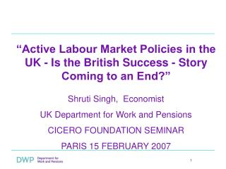 """Active Labour Market Policies in the UK - Is the British Success - Story Coming to an End?"""