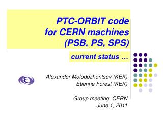 PTC-ORBIT code  for CERN machines  (PSB, PS, SPS)