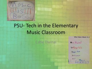 PSU- Tech in the Elementary Music Classroom