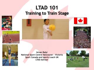 LTAD 101 Training to Train Stage