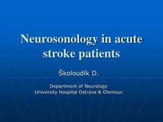 Neurosonolog y in acute stroke patients