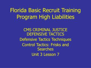 Florida Basic Recruit Training Program High Liabilities