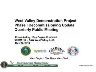 West Valley Demonstration Project  Phase I Decommissioning Update Quarterly Public Meeting