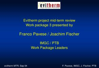 Evitherm project mid-term review Work package 3 presented by Franco Pavese / Joachim Fischer
