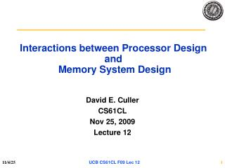 Interactions between Processor Design and   Memory System Design