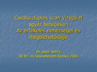 Carotis duplex scan vizsgálat agyér betegeken Az értékelés nehézségei és megbízhatósága