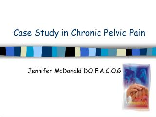 Case Study in Chronic Pelvic Pain