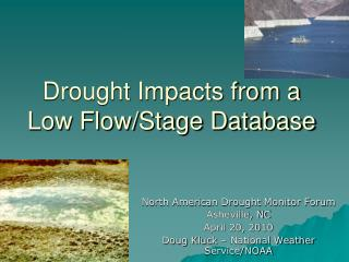 Drought Impacts from a Low Flow