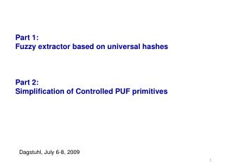 Part 1: Fuzzy extractor based on universal hashes