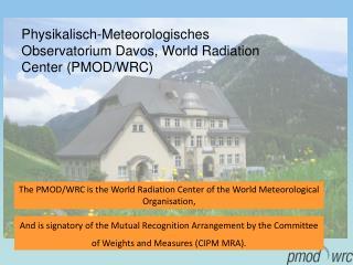 Physikalisch-Meteorologisches Observatorium Davos, World Radiation Center (PMOD/WRC)