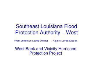 Southeast Louisiana Flood Protection Authority   West