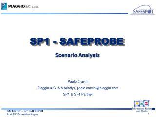 Paolo Cravini Piaggio & C. S.p.A(Italy), paolo.cravini@piaggio SP1 & SP4 Partner