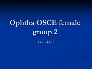 Ophtha OSCE female group 2