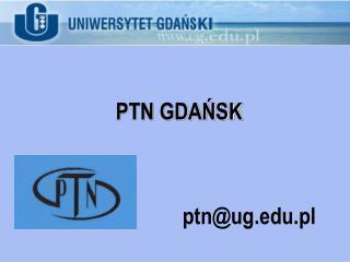 PTN GDAŃSK ptn@ug.pl