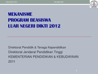 MEKANISME PROGRAM BEASISWA  Luar NEGERI DIKTI 2012