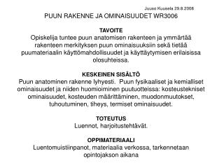 PUUN RAKENNE JA OMINAISUUDET WR3006 TAVOITE