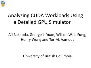 Analyzing CUDA Workloads Using a Detailed GPU Simulator
