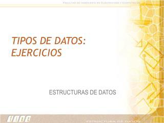 TIPOS DE DATOS: EJERCICIOS