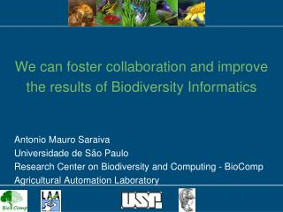 We can foster collaboration and improve the results of Biodiversity Informatics