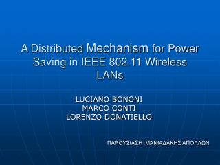 A Distributed  Mechanism  for Power Saving in IEEE 802.11 Wireless LANs