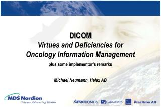 DICOM Virtues and Deficiencies for Oncology Information Management