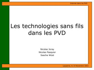 Les technologies sans fils dans les PVD