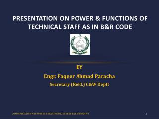 PRESENTATION ON Power & Functions of  technical staff as in B&R CODE