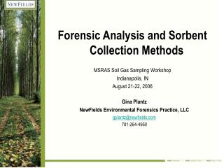 Forensic Analysis and Sorbent Collection Methods MSRAS Soil Gas Sampling Workshop Indianapolis, IN