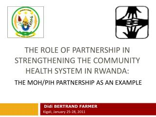 The role of partnership in strengthening the community health system in  rwanda :