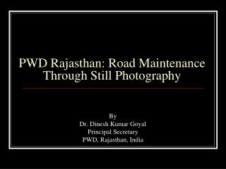 PWD Rajasthan: Road Maintenance Through Still Photography