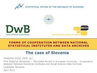Forms of cooperation between National Statistical Institutes and data archives