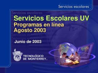 Servicios Escolares UV Programas en línea   Agosto 2003