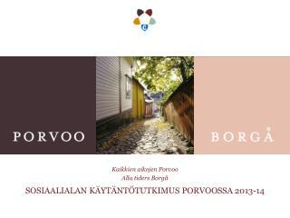 sosiaalialan käytäntötutkimus Porvoossa 2013-14