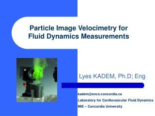 Lyes KADEM, Ph.D; Eng