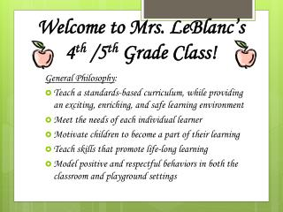 Welcome to Mrs. LeBlanc�s 4 th  /5 th  Grade Class!