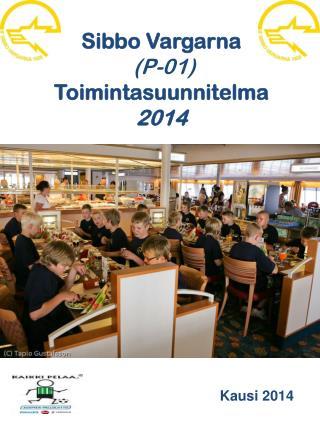 Sibbo Vargarna (P-01) Toimintasuunnitelma 2014