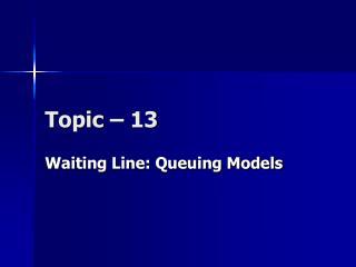 Topic � 13