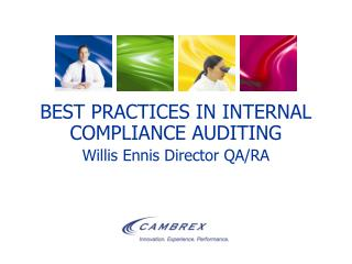 BEST PRACTICES IN INTERNAL COMPLIANCE AUDITING Willis Ennis Director QA/RA