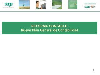 REFORMA CONTABLE Nuevo Plan General de Contabilidad