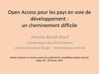 Open Access pour les pays en voie de développement :  un cheminement difficile