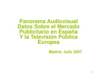 Panorama Audiovisual Datos Sobre el Mercado Publicitario en España Y la Televisión Pública Europea