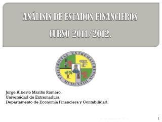 ANÁLISIS DE ESTADOS FINANCIEROS CURSO 2011/2012.