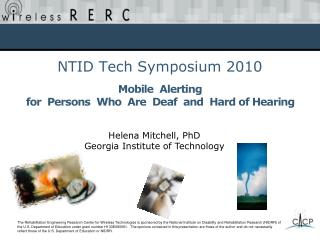 NTID Tech Symposium 2010 Mobile  Alerting  for  Persons  Who  Are  Deaf  and  Hard of Hearing