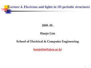 2009. 05. Hanjo Lim School of Electrical & Computer Engineering hanjolim @ajou.ac.kr