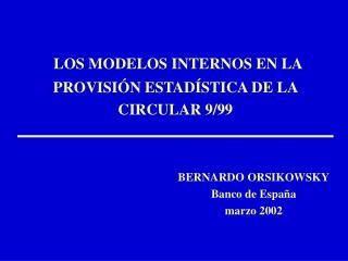 LOS MODELOS INTERNOS EN LA PROVISIÓN ESTADÍSTICA DE LA CIRCULAR 9/99