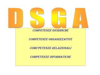 COMPETENZE GIURIDICHE COMPETENZE ORGANIZZATIVE COM0'PETENZE RELAZIONALI COMPETENZE INFORMATICHE