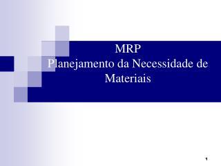 MRP Planejamento da Necessidade de Materiais