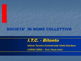 I.T.C. - Bitonto Istituto Tecnico Commerciale Vitale Giordano CORSO SIRIO – Prof. Paolo Intini
