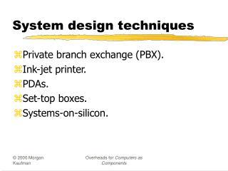 System design techniques