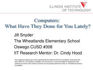 Jill Snyder The Wheatlands Elementary School Oswego CUSD #308 IIT Research Mentor: Dr. Cindy Hood